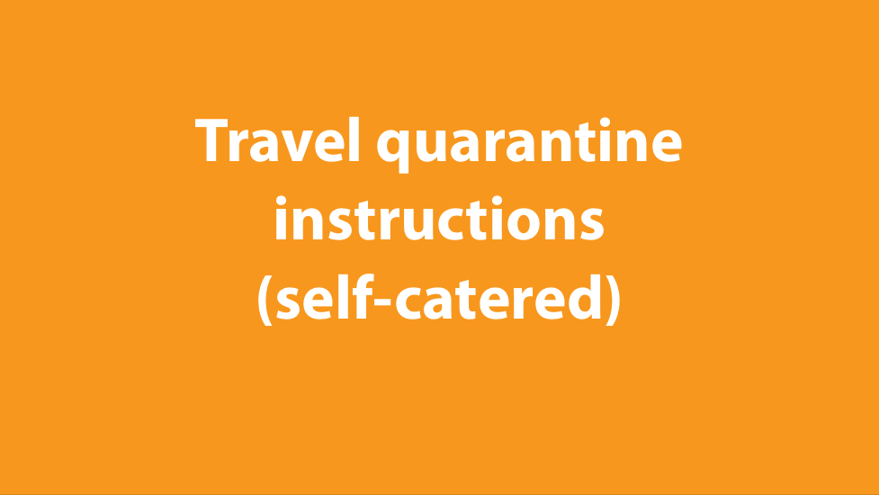 Travel quarantine instructions (catered)