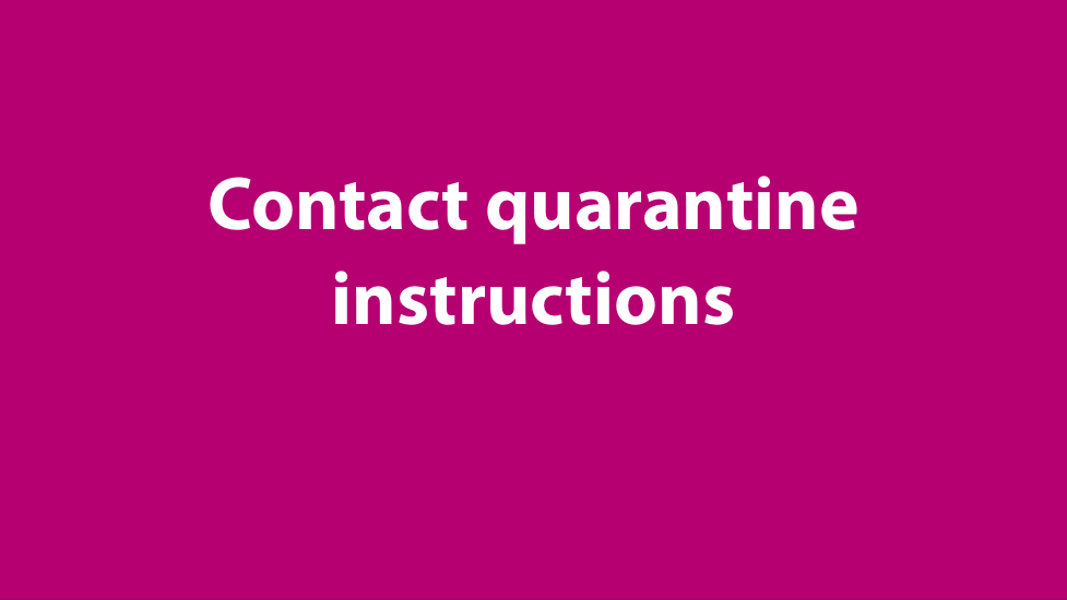Contact quarantine instructions